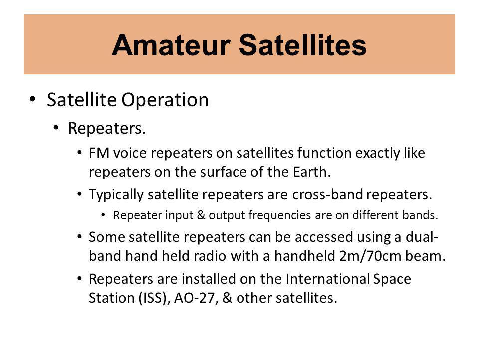 Amateur Satellites Satellite Operation Repeaters.
