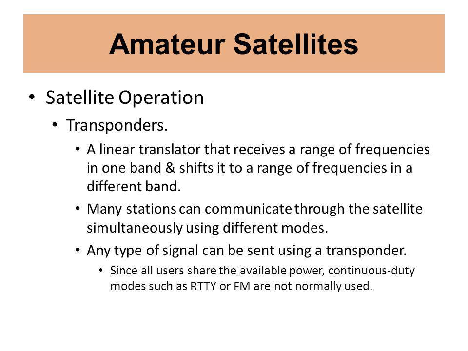 Amateur Satellites Satellite Operation Transponders.