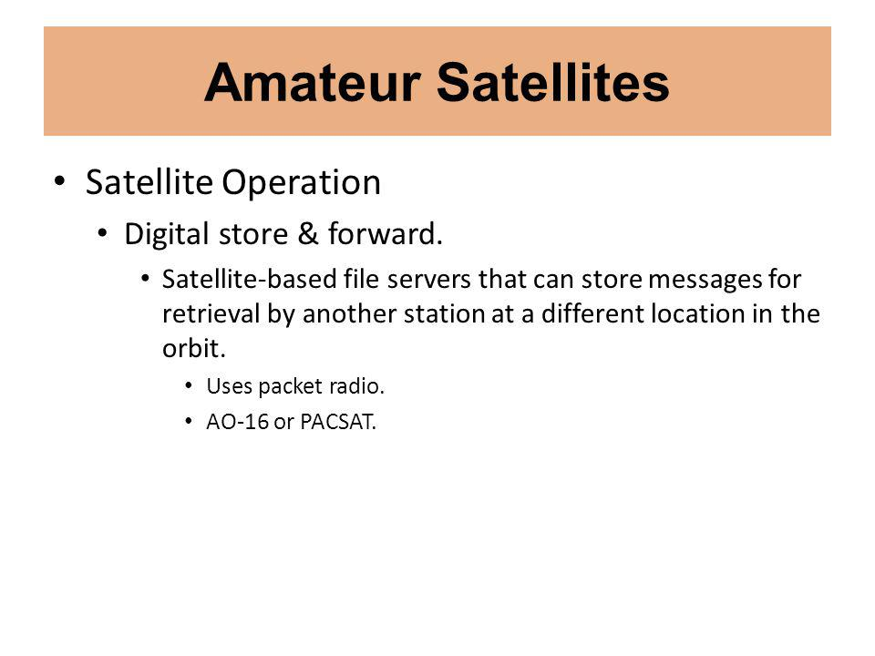 Amateur Satellites Satellite Operation Digital store & forward.