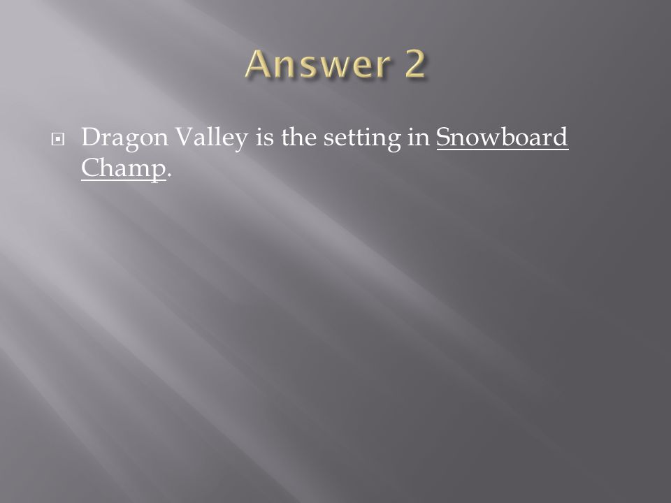 Dragon Valley is the setting in Snowboard Champ.