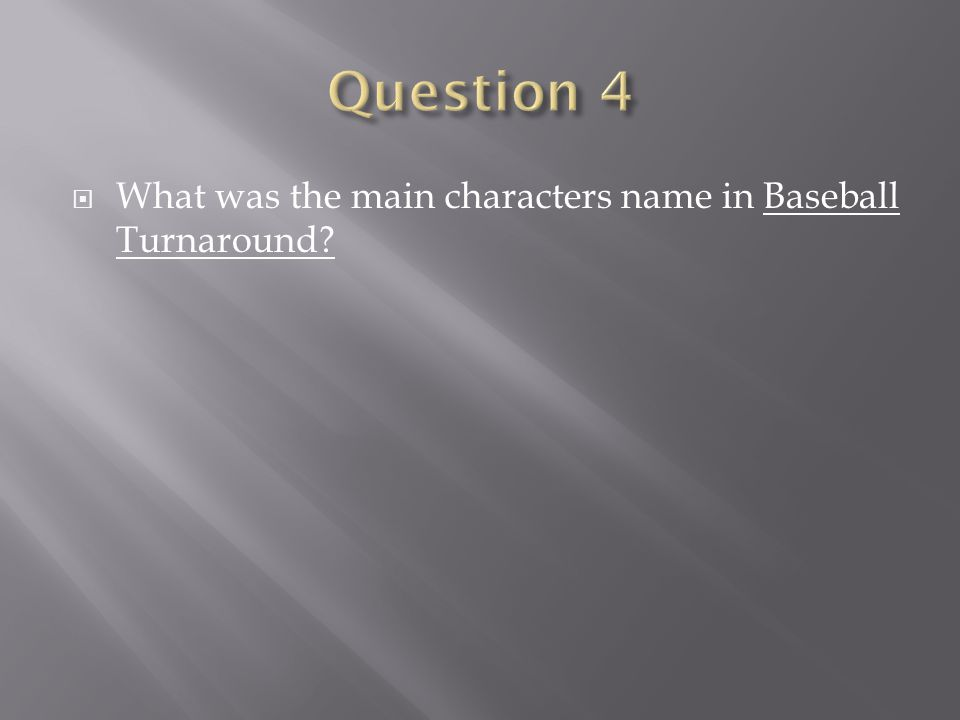 What was the main characters name in Baseball Turnaround?