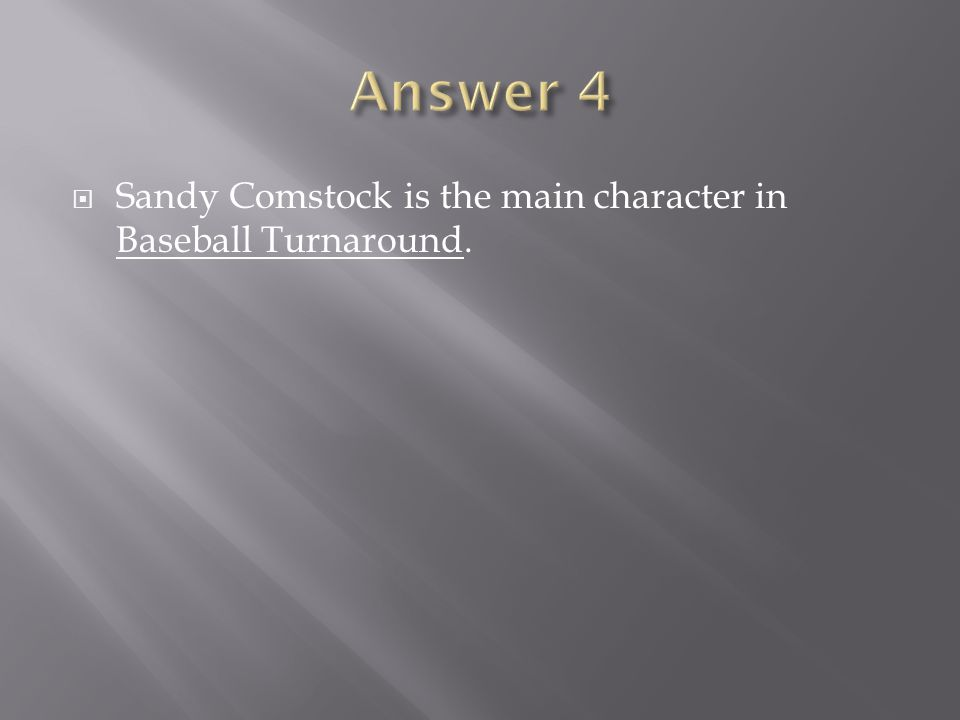Sandy Comstock is the main character in Baseball Turnaround.