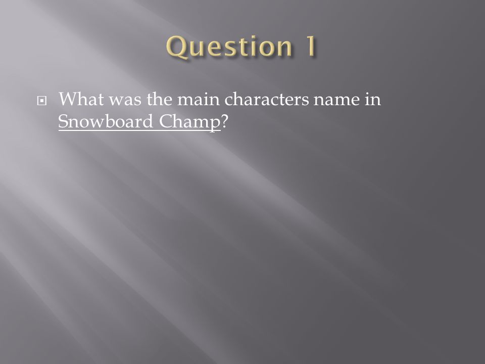 What was the main characters name in Snowboard Champ?