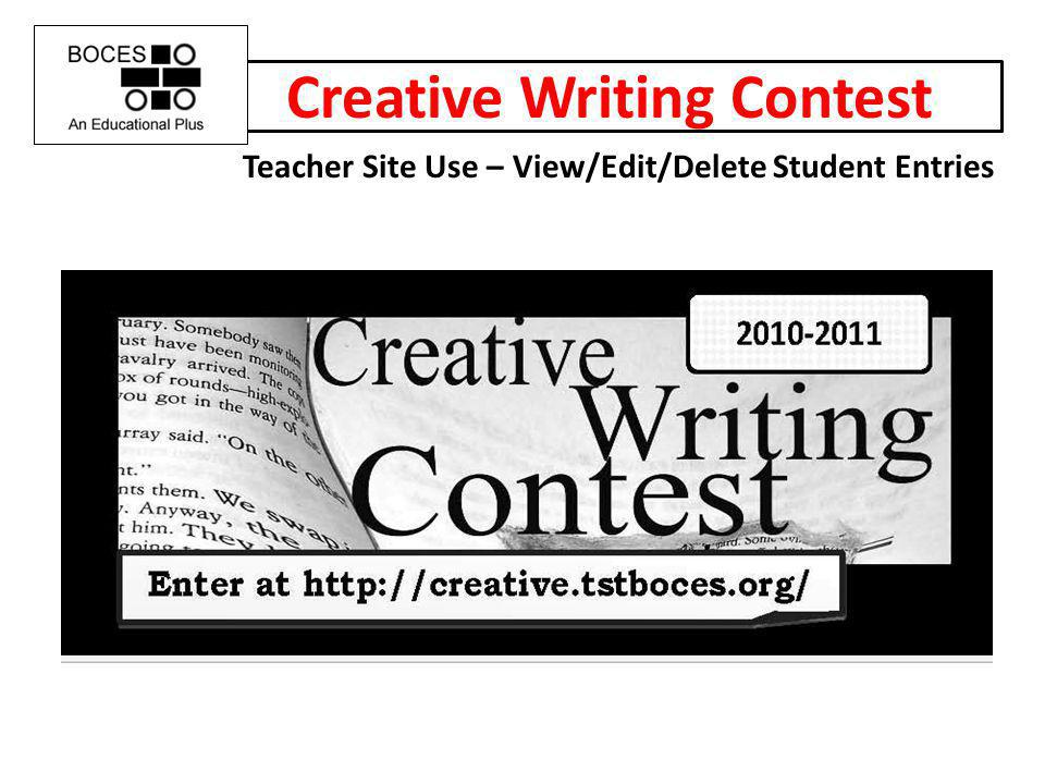 Creative Writing Contest Teacher Site Use – View/Edit/Delete Student Entries
