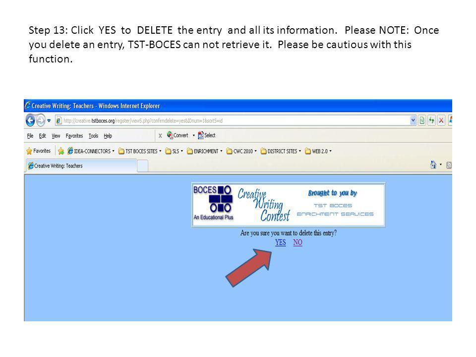 Step 13: Click YES to DELETE the entry and all its information. Please NOTE: Once you delete an entry, TST-BOCES can not retrieve it. Please be cautio