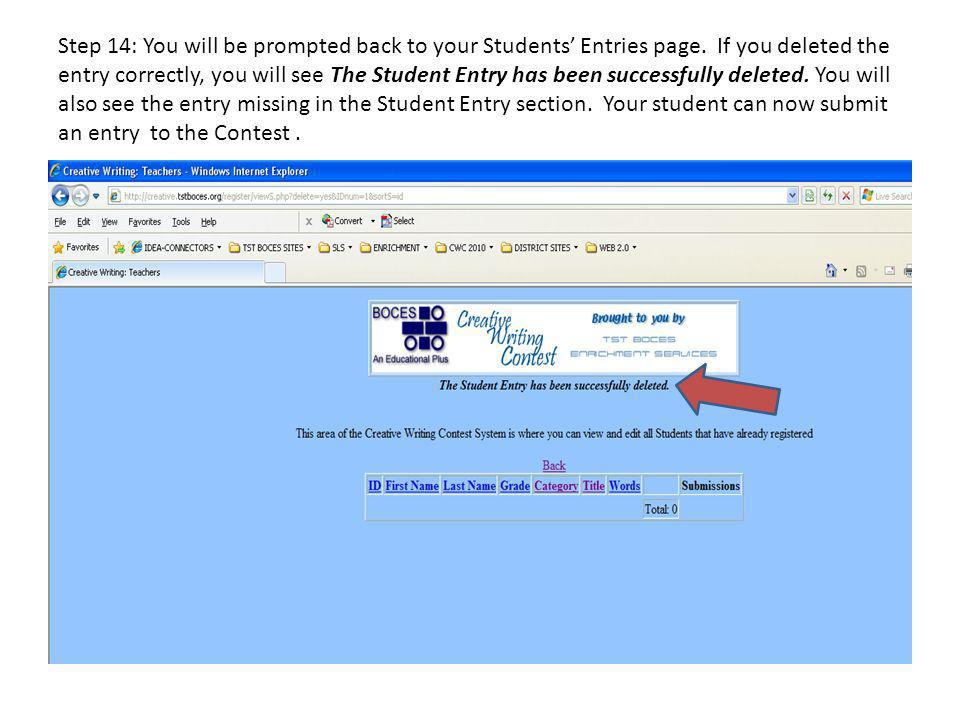 Step 14: You will be prompted back to your Students Entries page.