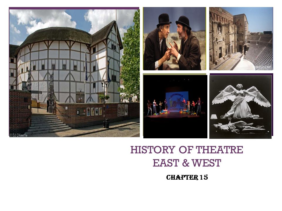 + HISTORY OF THEATRE EAST & WEST Chapter 15