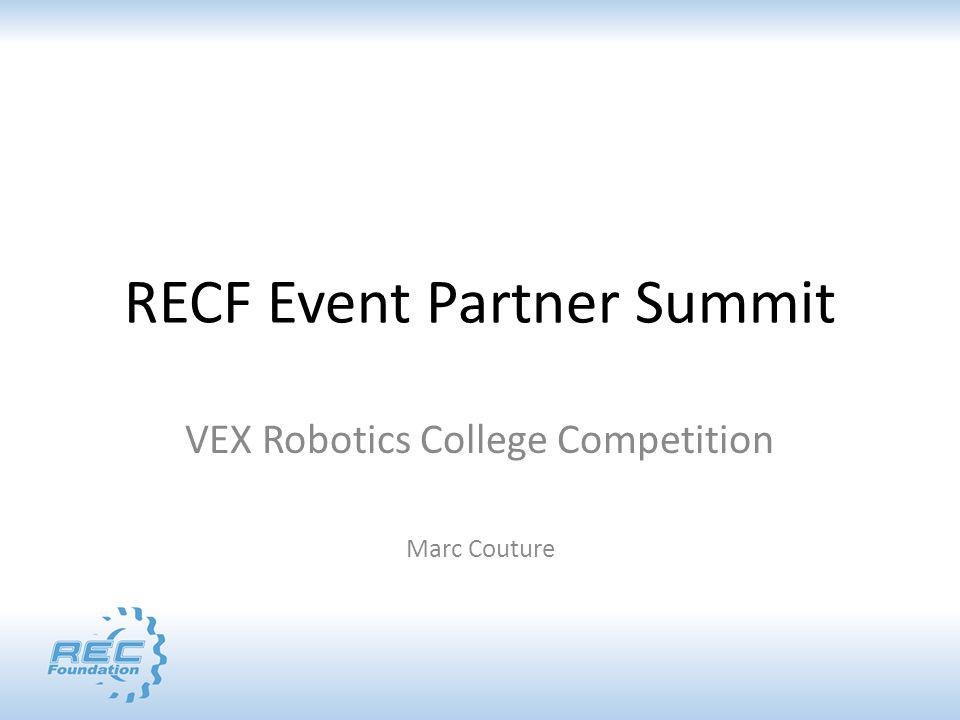 RECF Event Partner Summit VEX Robotics College Competition Marc Couture