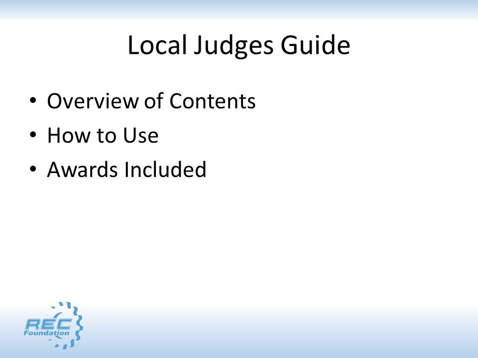 Local Judges Guide Overview of Contents How to Use Awards Included