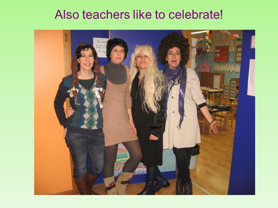 Also teachers like to celebrate!