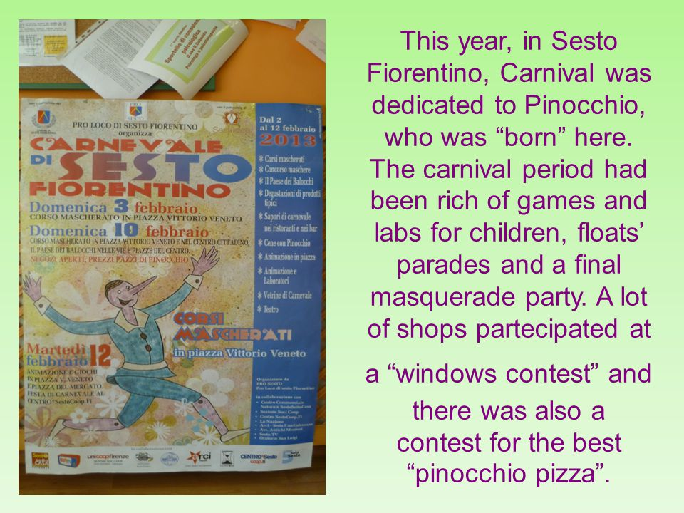 This year, in Sesto Fiorentino, Carnival was dedicated to Pinocchio, who was born here.