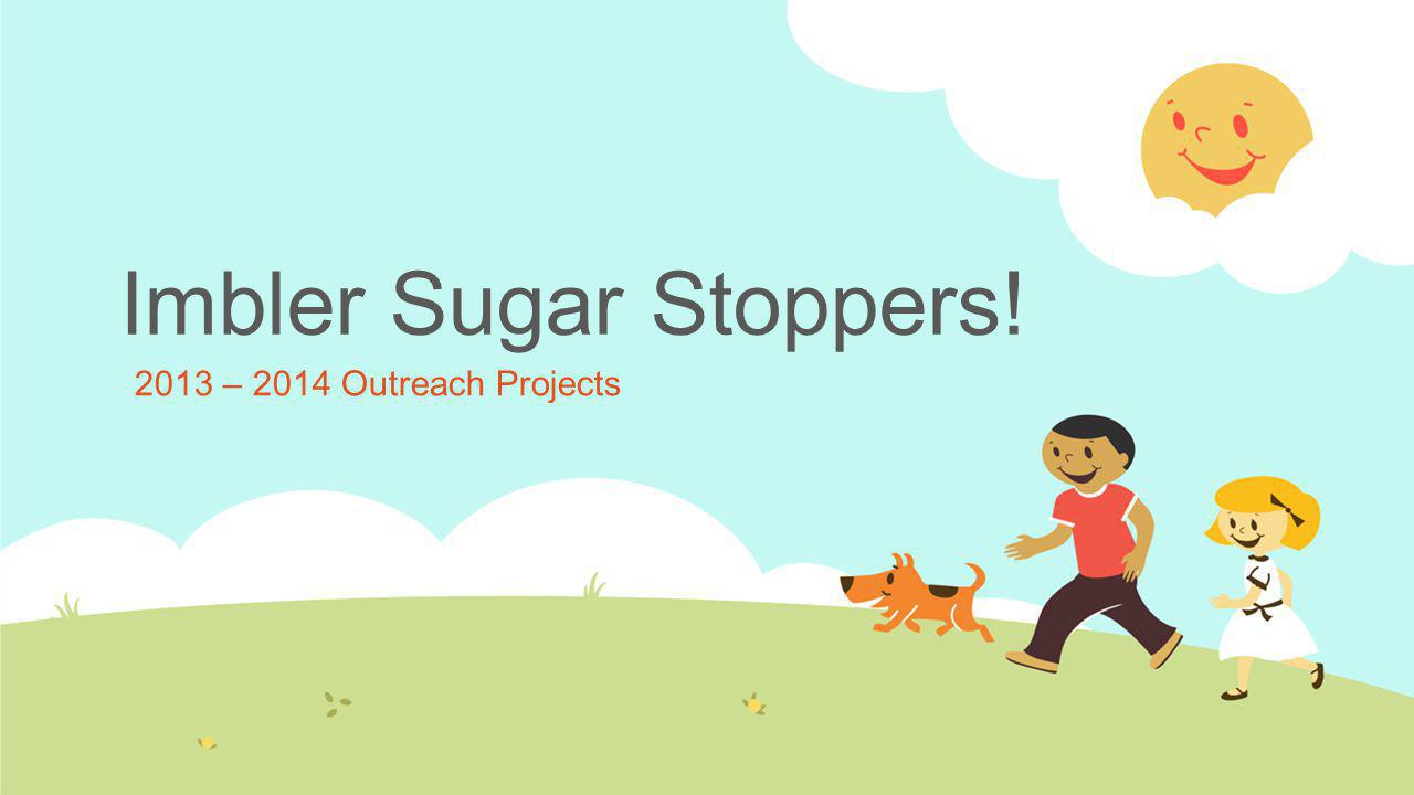 Imbler Sugar Stoppers! 2013 – 2014 Outreach Projects