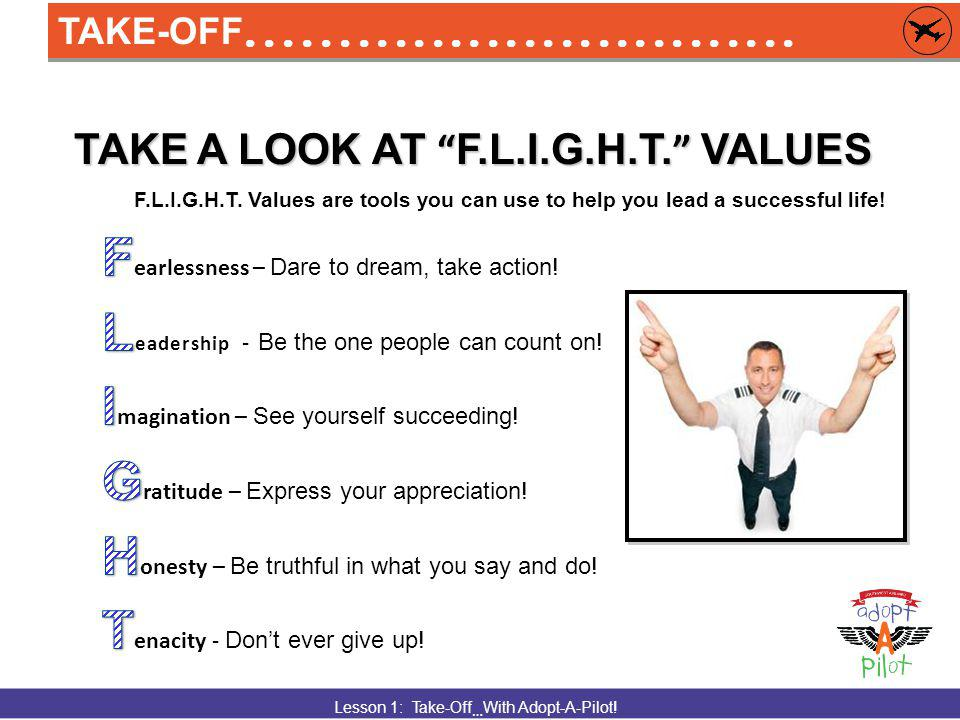 Lesson 1: Take-Off … With Adopt-A-Pilot. TAKE A LOOK AT F.L.I.G.H.T.