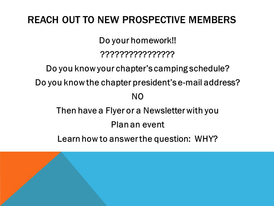 REACH OUT TO NEW PROSPECTIVE MEMBERS Do your homework!.