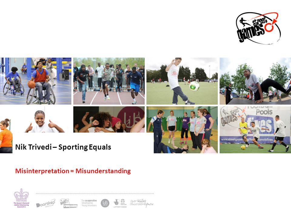Nik Trivedi – Sporting Equals Misinterpretation = Misunderstanding