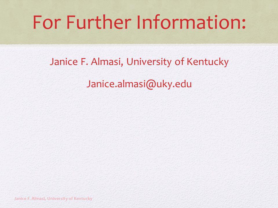 For Further Information: Janice F. Almasi, University of Kentucky Janice.almasi@uky.edu Janice F. Almasi, University of Kentucky