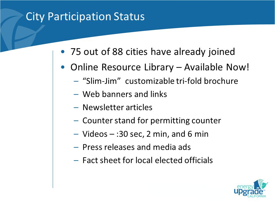 City Participation Status 75 out of 88 cities have already joined Online Resource Library – Available Now.