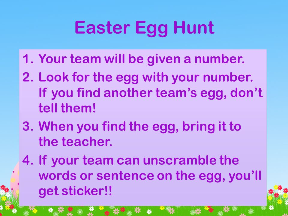 Easter Egg Hunt 1.Your team will be given a number.