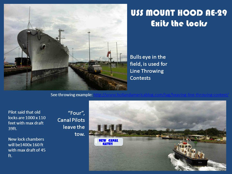 USS MOUNT HOOD AE-29 Exits the Locks Bulls eye in the field, is used for Line Throwing Contests See throwing example: http://www.hollandamericablog.co
