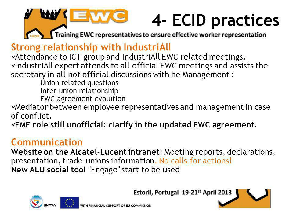 4- ECID practices Strong relationship with IndustriAll Attendance to ICT group and IndustriAll EWC related meetings.