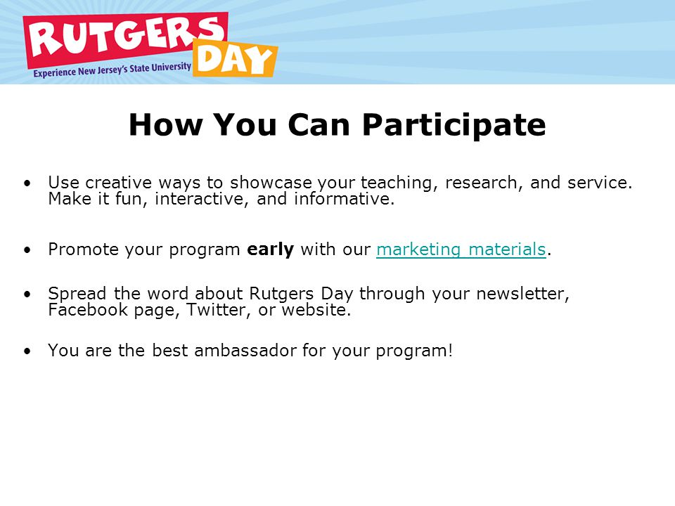 Submit a Program between Dec.1 - Feb. 15 Go to the Rutgers Day website.
