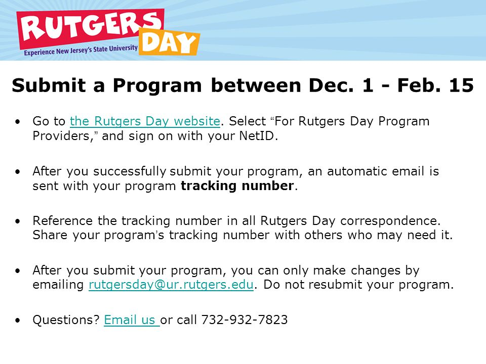 Submit a Program between Dec. 1 - Feb. 15 Go to the Rutgers Day website.