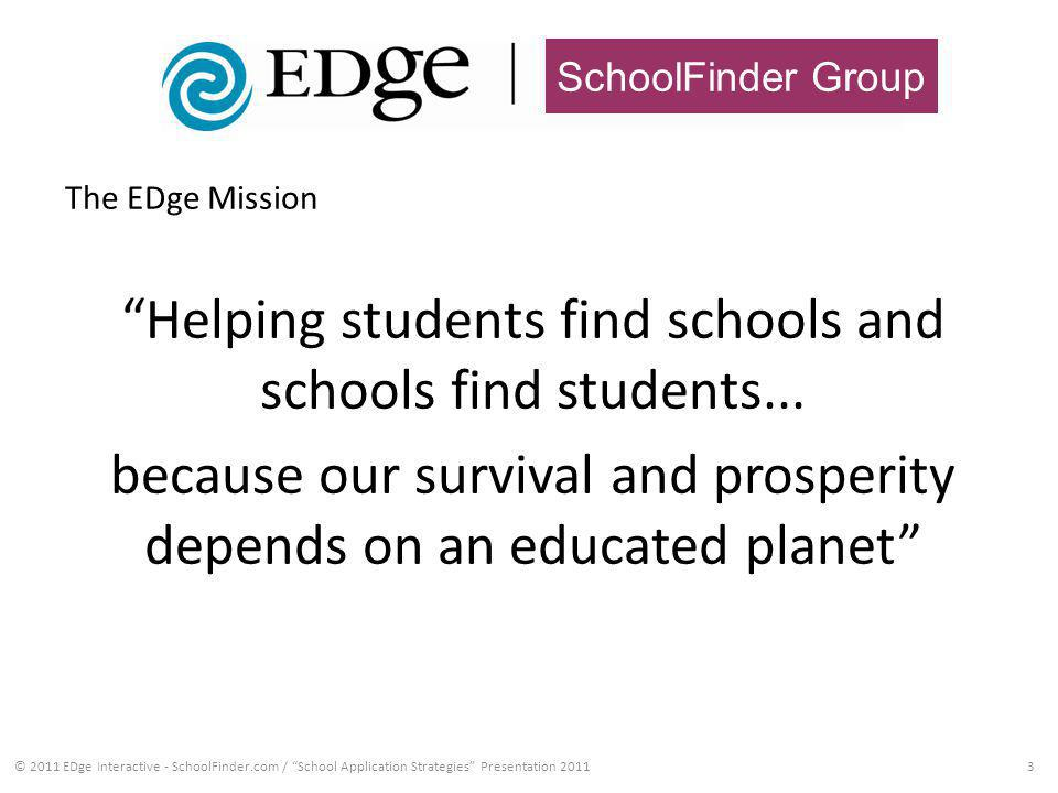 SchoolFinder Group 3 The EDge Mission Helping students find schools and schools find students...