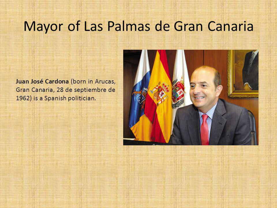 Mayor of Las Palmas de Gran Canaria Juan José Cardona (born in Arucas, Gran Canaria, 28 de septiembre de 1962) is a Spanish politician.
