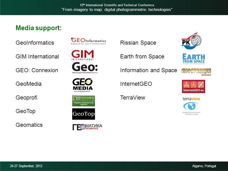 Media support: GeoInformatics GIM International GEO: Connexion GeoMedia Geoprofi GeoTop Geomatics 12 th International Scientific and Technical Confere