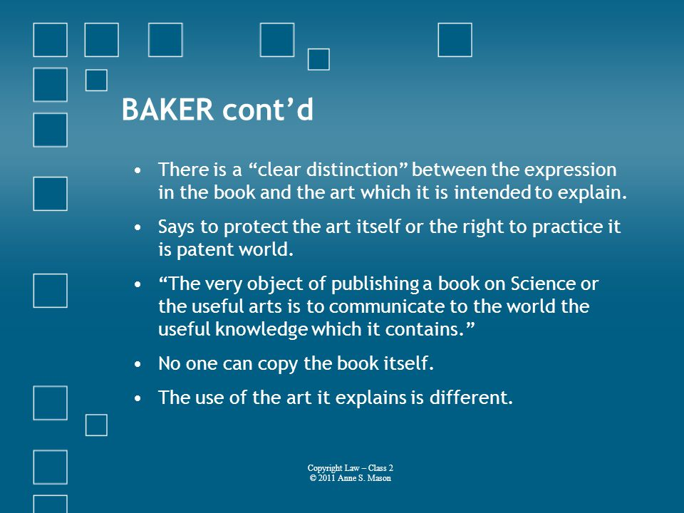 BAKER contd There is a clear distinction between the expression in the book and the art which it is intended to explain.
