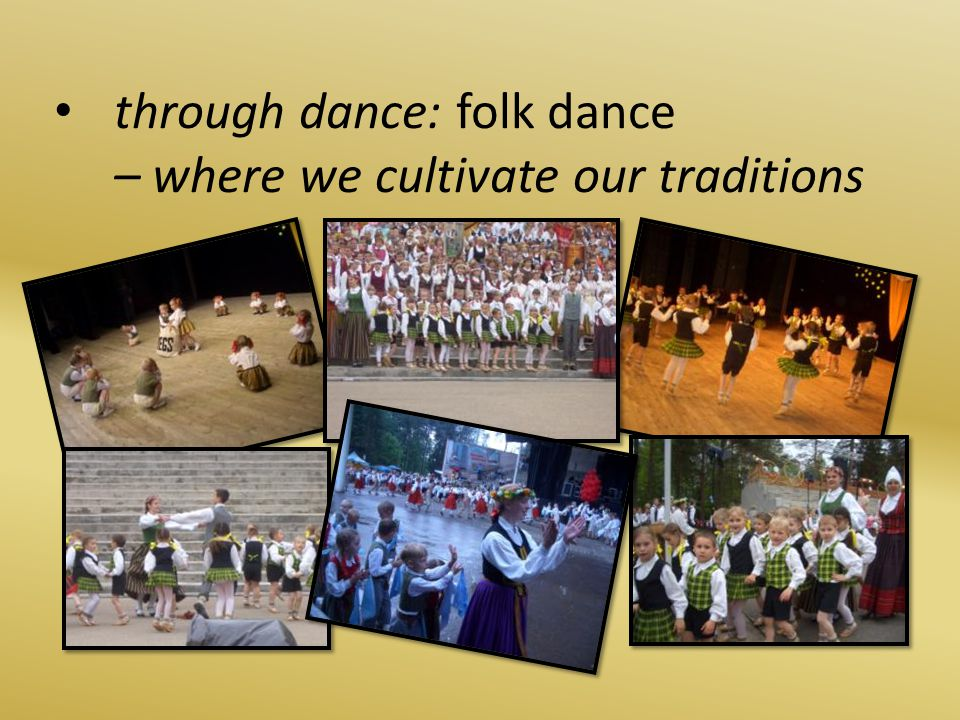 through dance: folk dance – where we cultivate our traditions