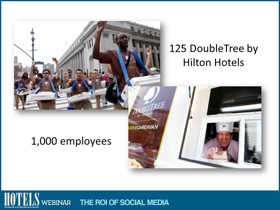 1,000 employees 125 DoubleTree by Hilton Hotels