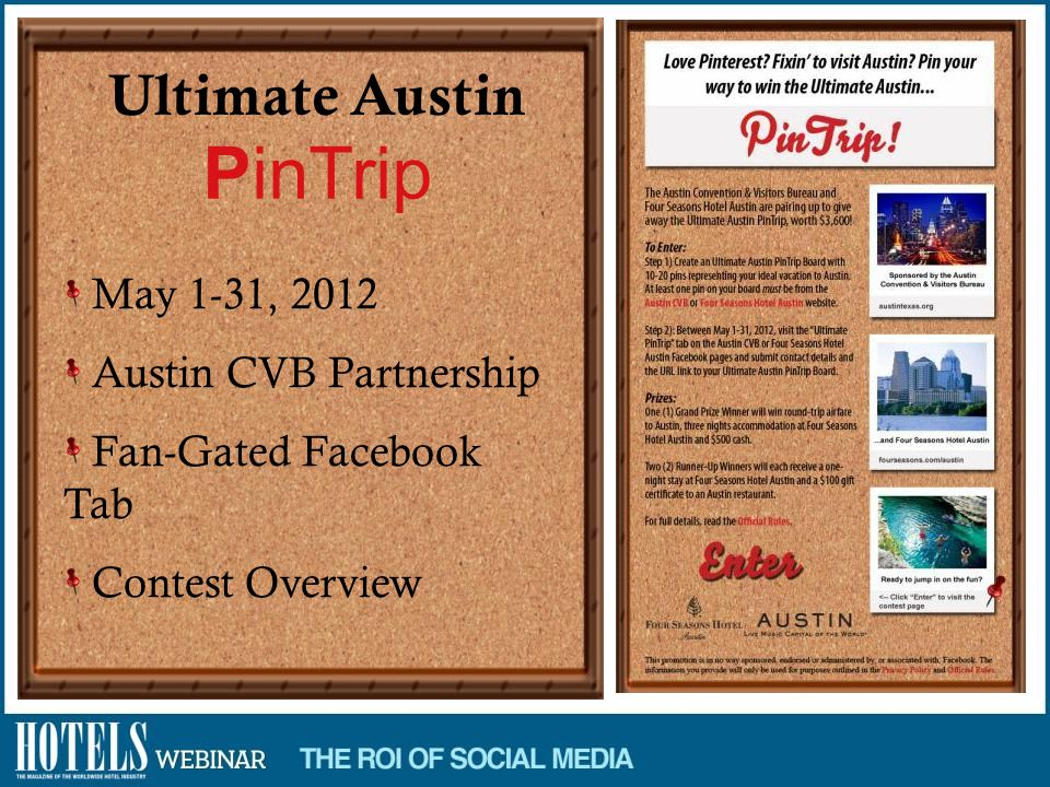 Ultimate Austin PinTrip May 1-31, 2012 Austin CVB Partnership Fan-Gated Facebook Tab Contest Overview