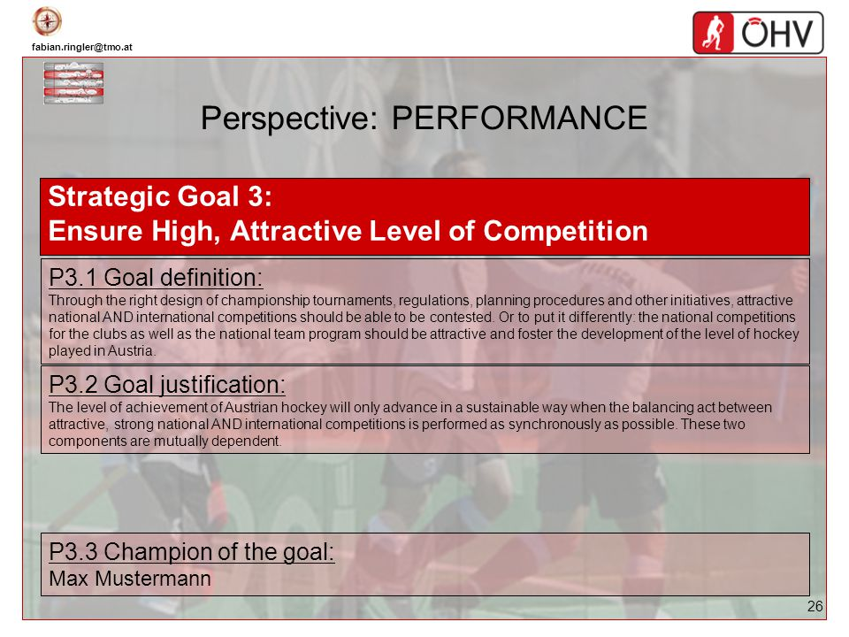 fabian.ringler@tmo.at 26 Perspective: PERFORMANCE Strategic Goal 3: Ensure High, Attractive Level of Competition P3.1 Goal definition: Through the rig