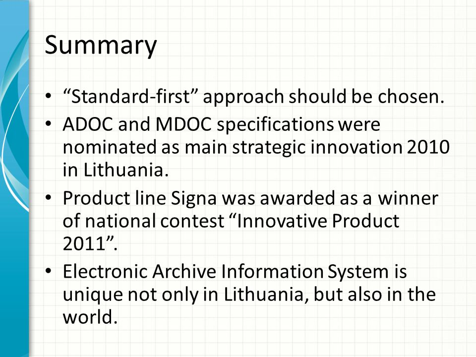 Summary Standard-first approach should be chosen. ADOC and MDOC specifications were nominated as main strategic innovation 2010 in Lithuania. Product