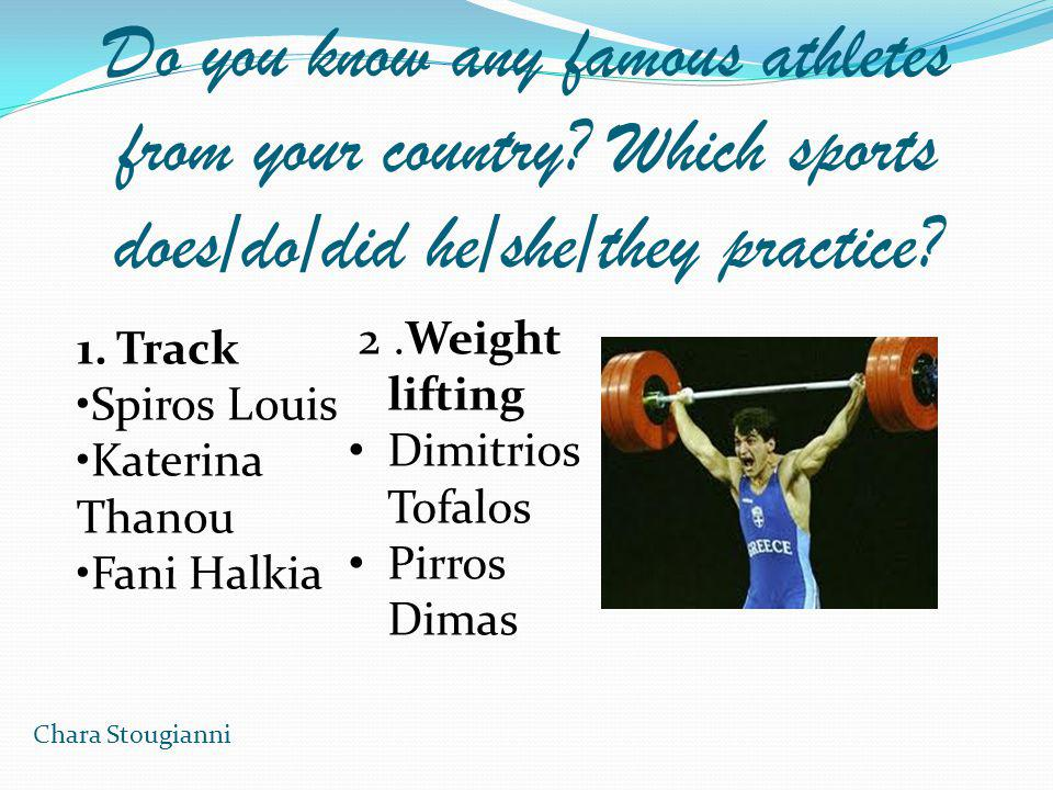 Do you know any famous athletes from your country.