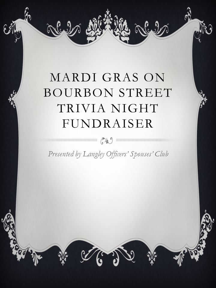 ACTIVITIES Free Wine Tasting/Cash Bar Pictures Buffet Dinner Trivia – 6 rounds Best Mask Contest Best Decorated Table Contest 50/50 Drawing Door Prizes