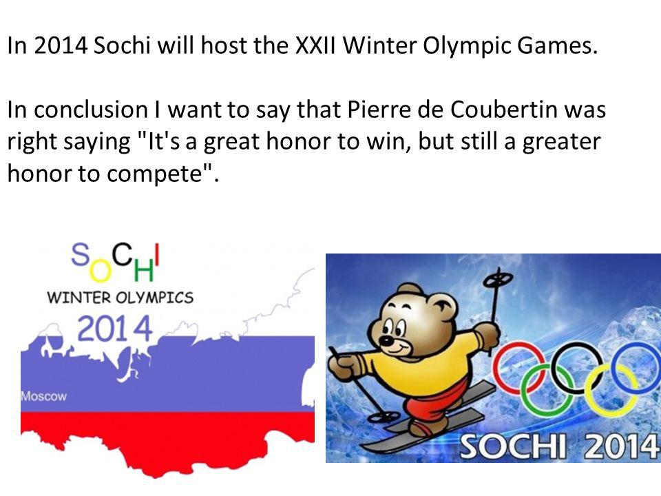 In 2014 Sochi will host the XXII Winter Olympic Games.