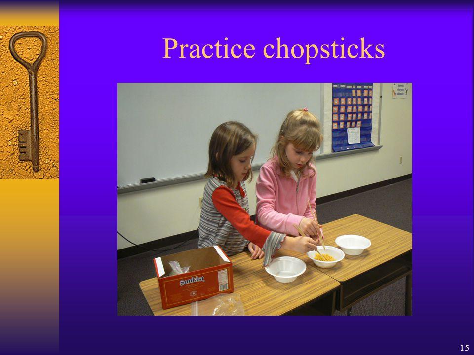 15 Practice chopsticks