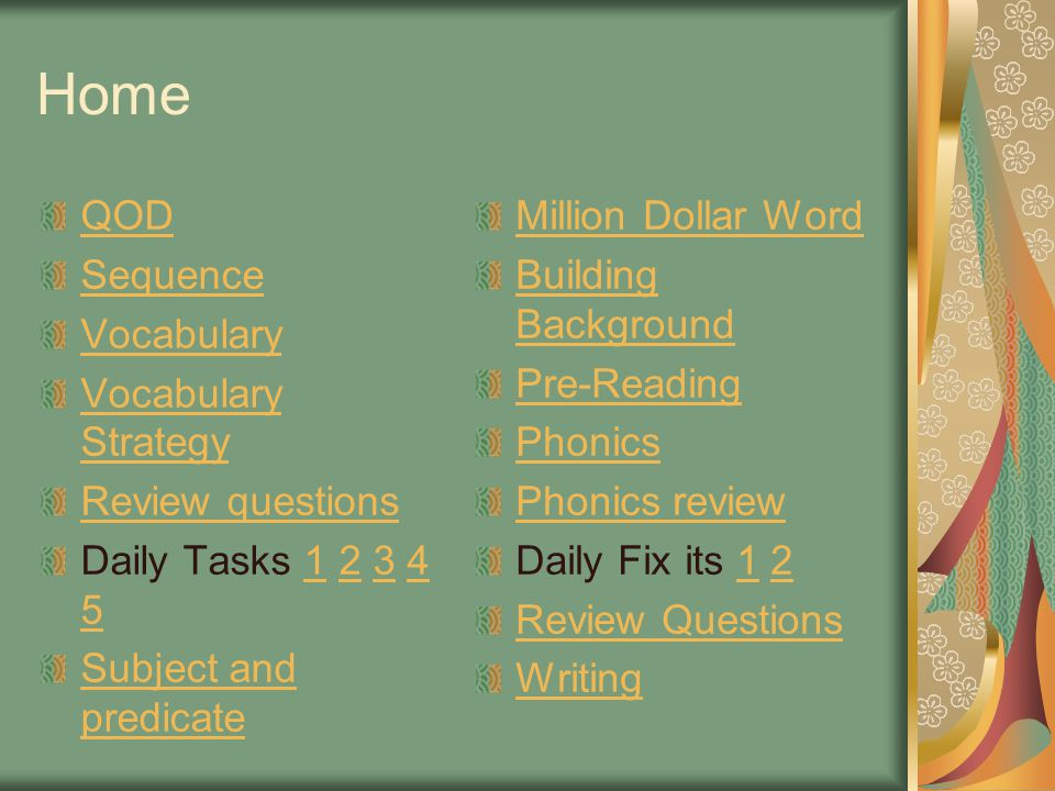 Home QOD Sequence Vocabulary Strategy Review questions Daily Tasks 1 2 3 4 51234 5 Subject and predicate Million Dollar Word Building Background Pre-R