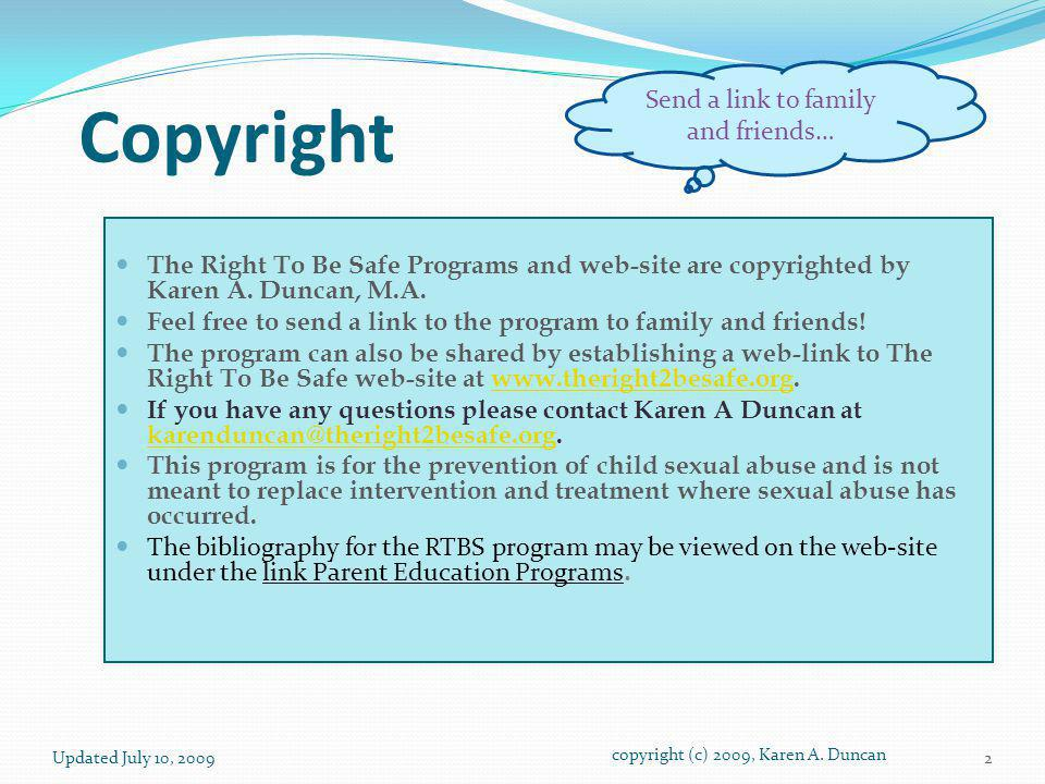 Copyright The Right To Be Safe Programs and web-site are copyrighted by Karen A.