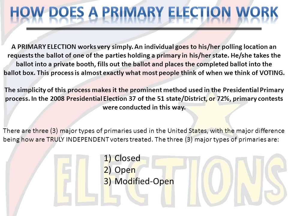 A PRIMARY ELECTION works very simply. An individual goes to his/her polling location an requests the ballot of one of the parties holding a primary in