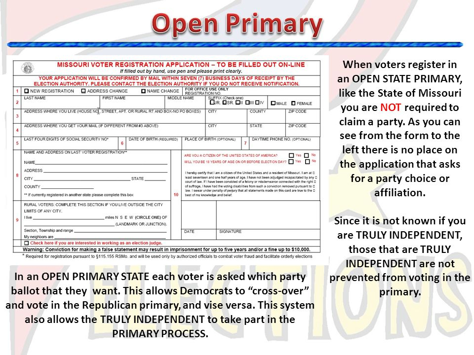 When voters register in an OPEN STATE PRIMARY, like the State of Missouri you are NOT required to claim a party. As you can see from the form to the l