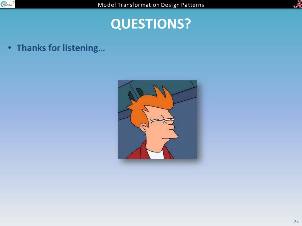 QUESTIONS? Thanks for listening… 25