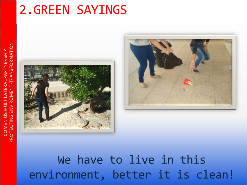 We have to live in this environment, better it is clean.