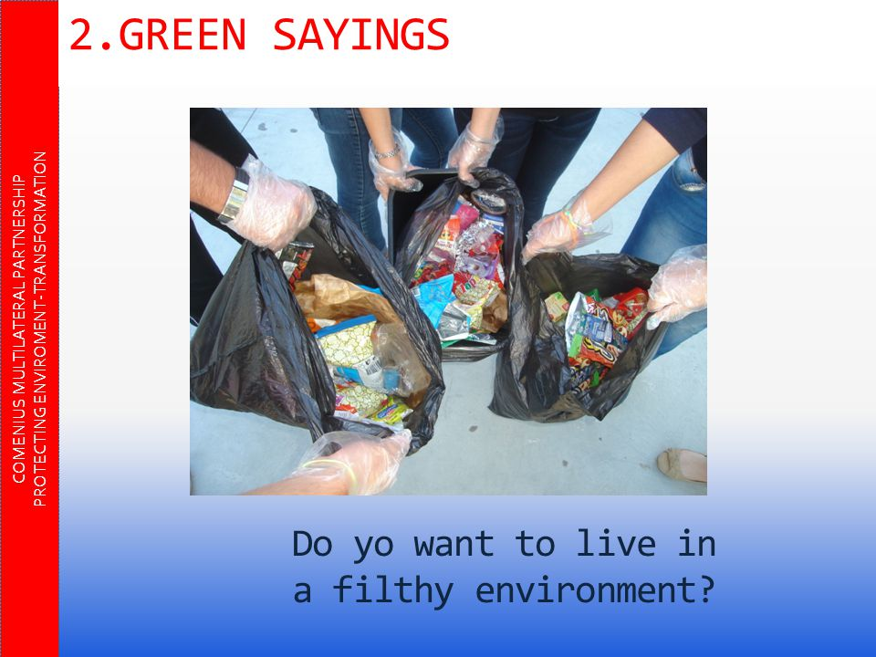 Do yo want to live in a filthy environment.