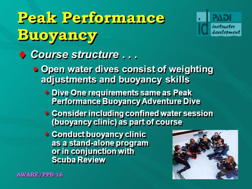 AWARE/PPB-16 Peak Performance Buoyancy Course structure...
