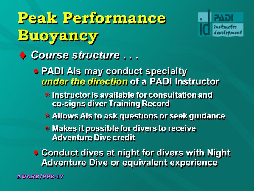 AWARE/PPB-17 Peak Performance Buoyancy Course structure...