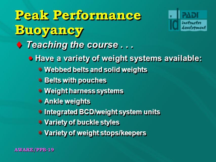 AWARE/PPB-19 Peak Performance Buoyancy Teaching the course...