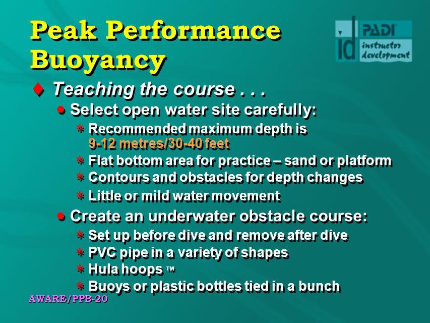 AWARE/PPB-20 Peak Performance Buoyancy Teaching the course...